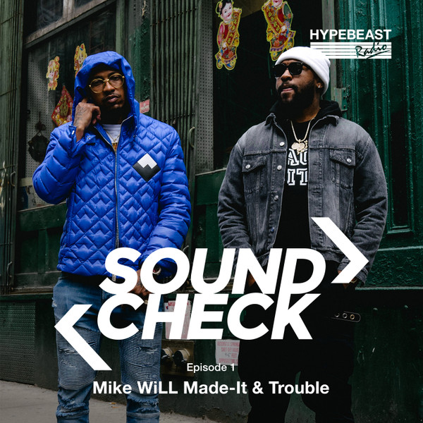 Sound Check, Episode 1: Mike WiLL Made-It & Trouble