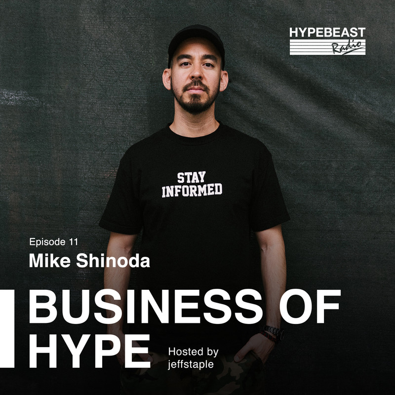The Business of HYPE With jeffstaple, Episode 11: Mike Shinoda
