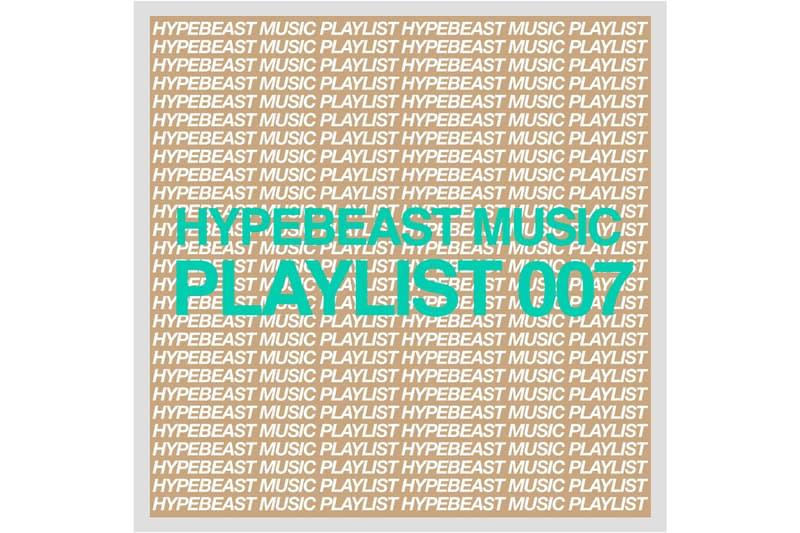 HYPEBEAST Music Playlist 007 HYPEBEAST Music Playlist 007 Brockhampton Young Nudy Ryan Beatty Rocky Badd LANY