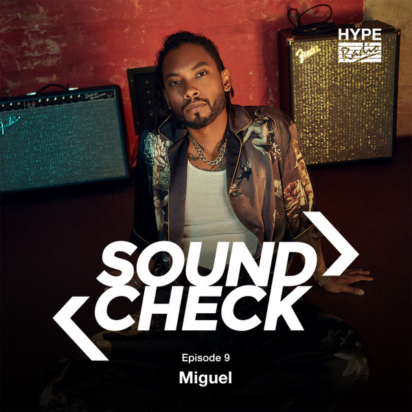 Sound Check #9: Miguel Sings More Than Just Loves Songs