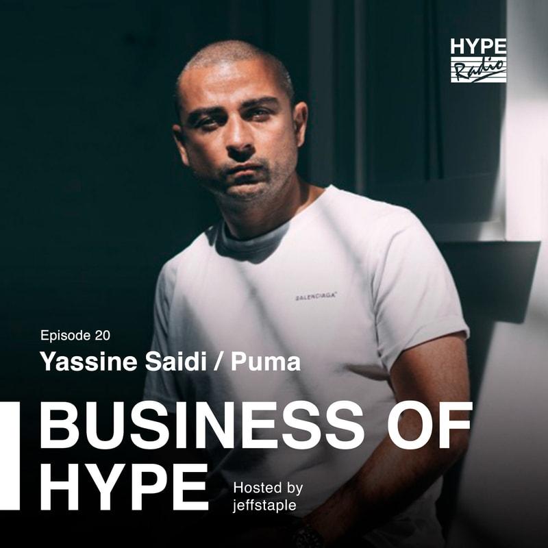 Business of HYPE With jeffstaple, Episode 20: Yassine Saidi of PUMA