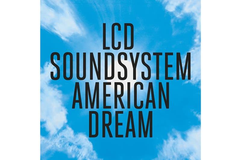 LCD Soundsystem American Dream Album Stream 2017 September 1