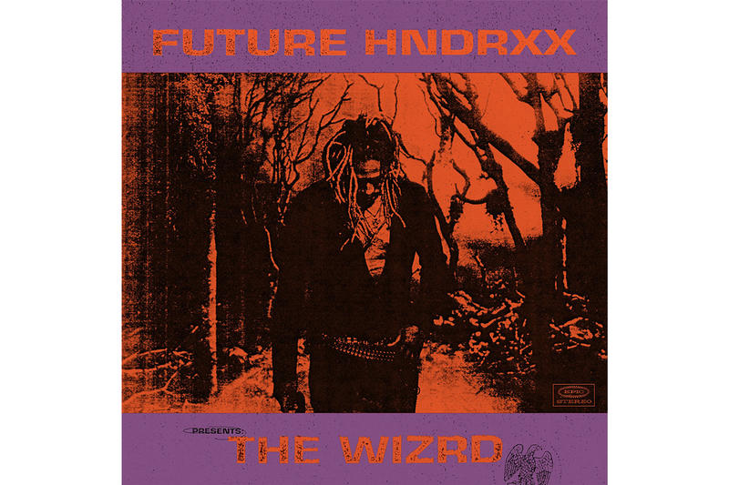 Future Hndrxx Presents The WIZRD Album Stream Release Info stream Spotify music Atlanta never stop jumpin on a jet rocket ship temptation crushed up f&n call the coroner talk shit like a preacher promise u that stick to the models overdose krazy but true servin killa kam baptiize unicorn purp young thug gunna goin dummi first off travis scott faceshot aint coming back tricks on me
