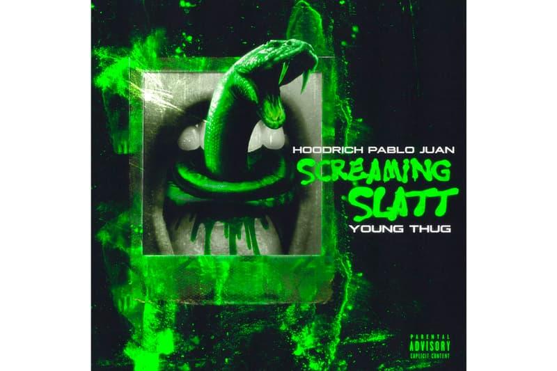 Hoodrich Pablo Juan Young Thug Screaming Slatt Blo Stream New Track Song 2019