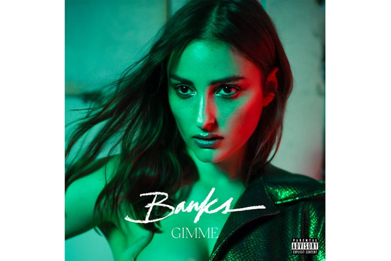 """BANKS Shares New Single Gimme stream spotify youtube 2017 2019 """"Gimme gimme what I want"""""""