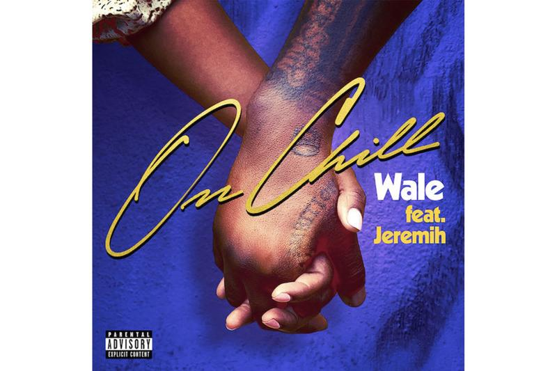 "Wale ""On Chill"" Feat. Jeremih Single Stream listen now spotify apple music love song r&b rap hip-hop"