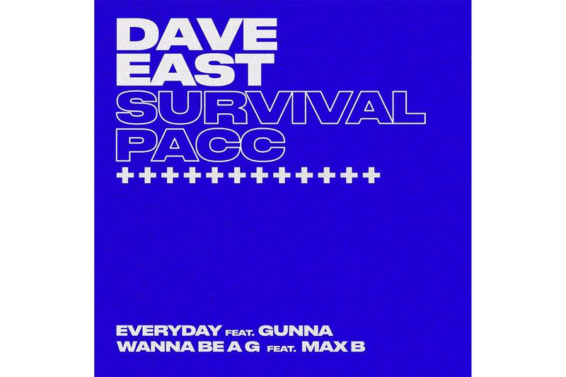 Dave East Survival Pacc Max B Gunna Album Stream wanna be a g everyday