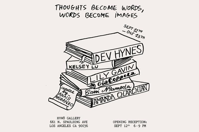 hvw8 gallery thoughts become words words become images exhibition dev hynes gia coppola amanda charchian cassi namoda kelsey lu lily gavin