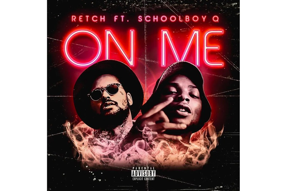 """RetcH Recruits ScHoolboy Q For West Coast-Laced Bop """"On Me"""""""
