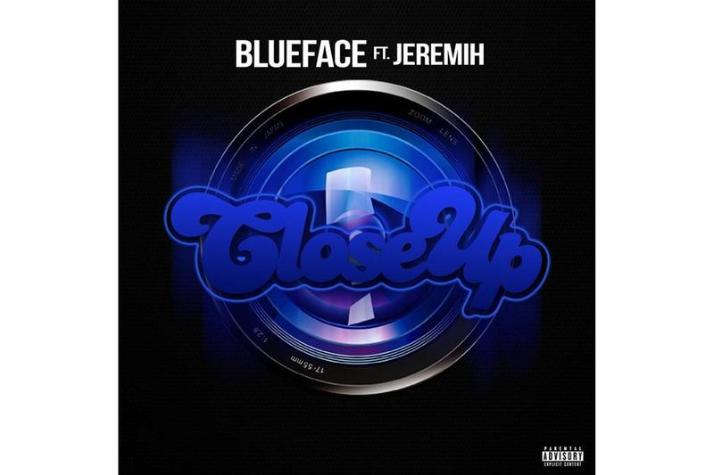 Blueface Jeremih Close Up Single Stream New Track Song