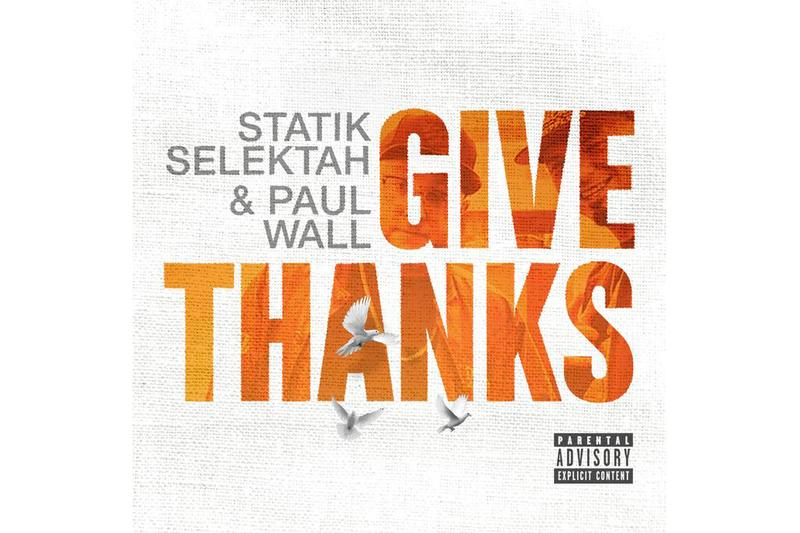 Statik Selektah Paul Wall 'Give Thanks' Album