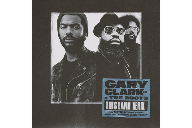 Gary Clark Jr The Roots this Land Remix Stream grammys listen now