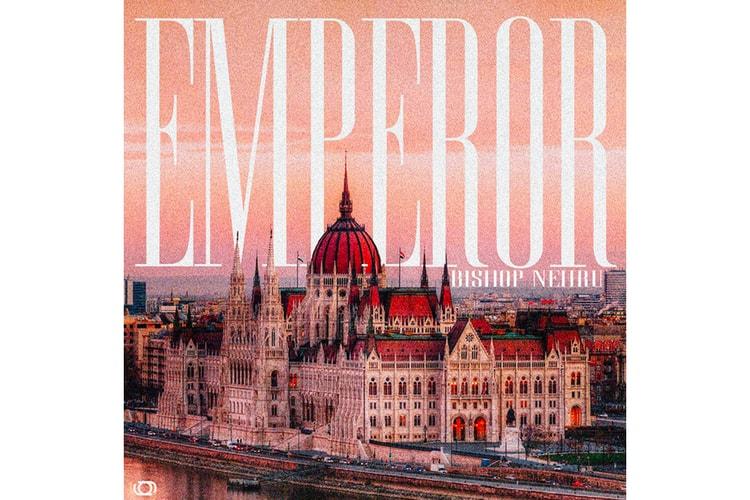 """Bishop Nehru Drops New Single """"EMPEROR"""""""