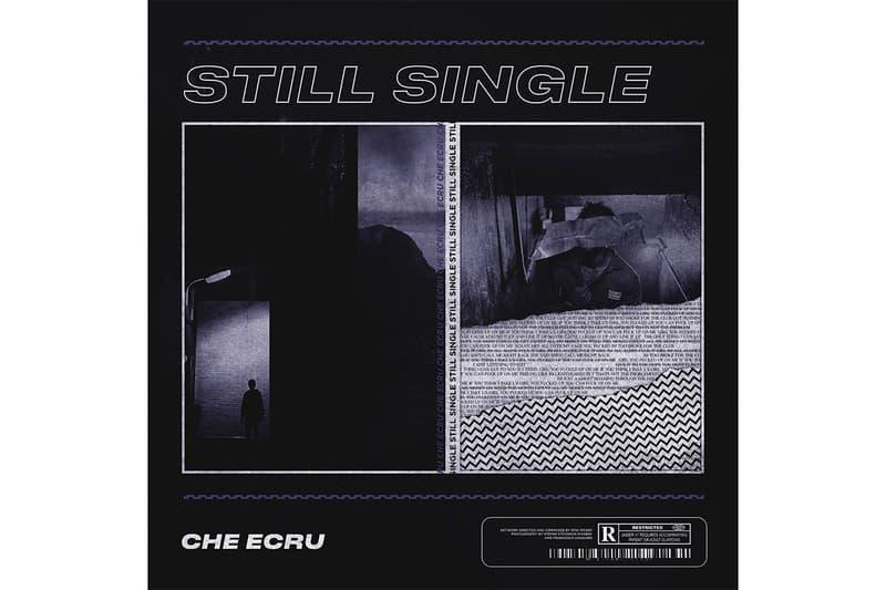 Che Ecru 'Still Single' Album Stream R&B silky smooth singer songwriter hip-hop spotify apple music listen now