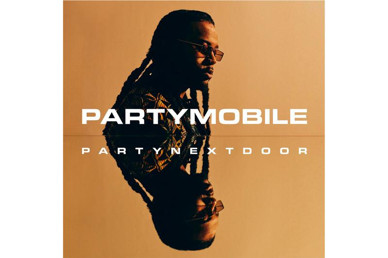 PARTYNEXTDOOR PARTYMOBILE Album Stream Release Info NOTHING LESS TURN UP THE NEWS SPLIT DECISION LOYAL TOUCH ME Drake TRAUMA SHOWING YOU EYE ON IT BELIEVE IT NEVER AGAIN PGT ANOTHER DAY SAVAGE ANTHEM LOYAL Bad Bunny