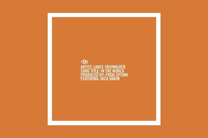 """Lance Skiiiwalker """"In the World"""" Feat. Nick Hakim Single Stream R&B TDE top dawg entertainment fan appreciation week single listen now spotify apple music"""