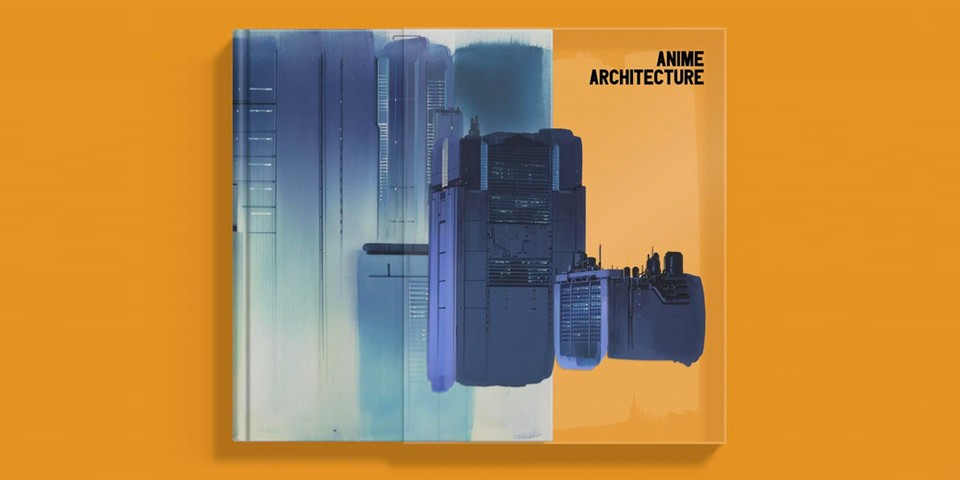 'Anime Architecture' Is a Visual Guide to Anime's Most Iconic Building Structures