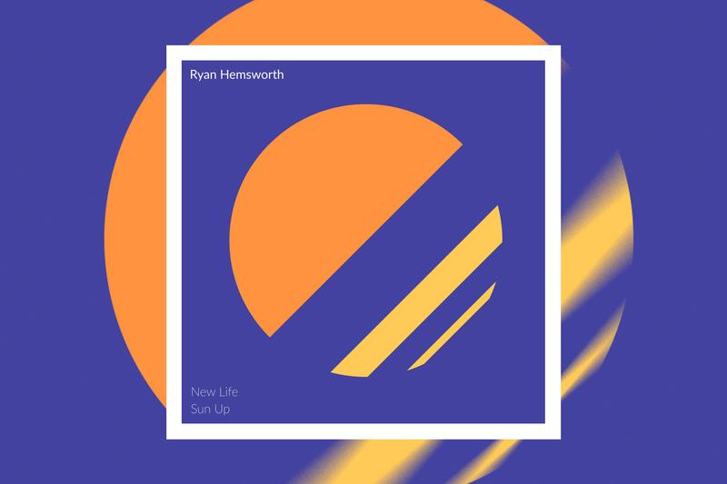Ryan Hemsworth New Life Sun Up Stream love mansuy