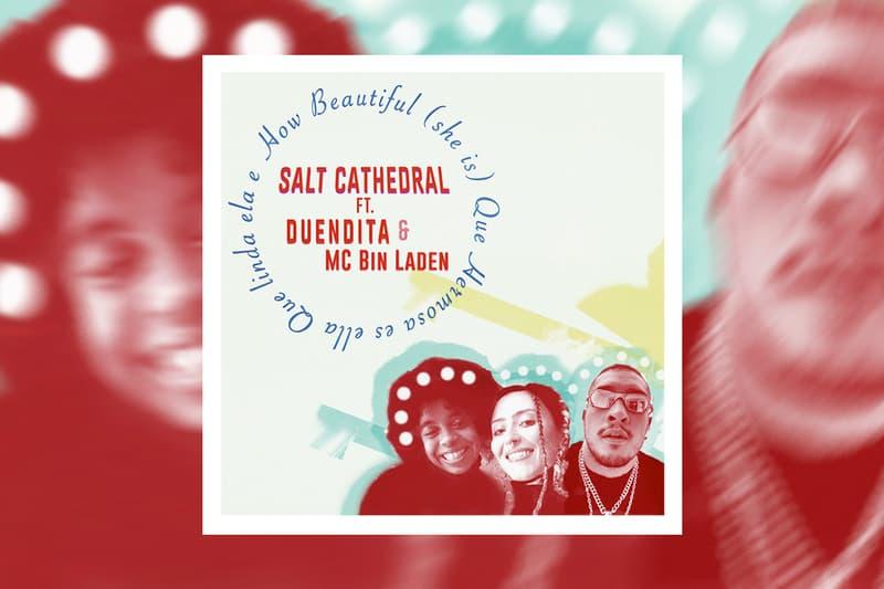 "Salt Cathedral ""How Beautiful (she is)"" featuring duendita & mc bin laden spotify apple music listen now tropical electro pop dancehall baile funk, funk carioca/paulista"