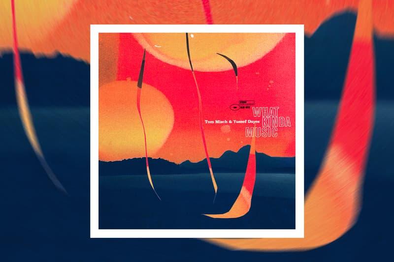 Tom Misch Yussef Dayes What Kinda Music Album Stream freddie gibbs geography