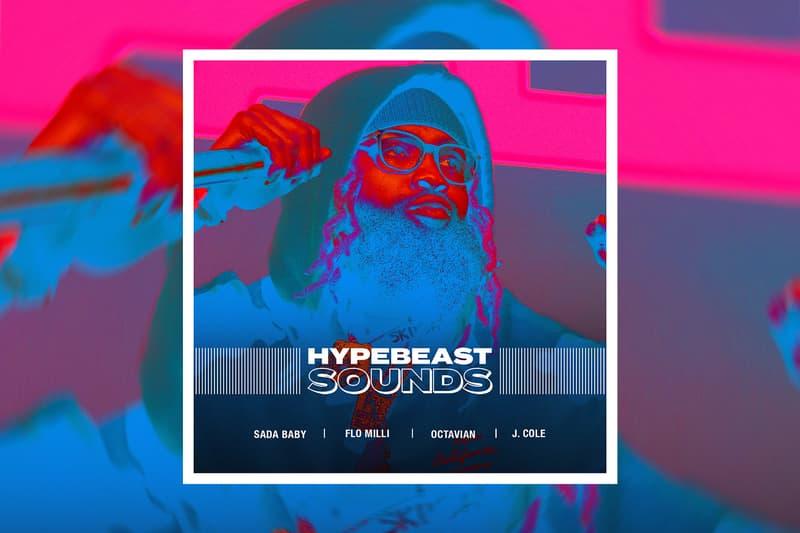 HYPEBEAST SOUNDS Playlist Sada Baby J. Cole Octavian Logic Flo Milli Best New Tracks Music Updates Hip Hop Rap Rapper Indie Alt