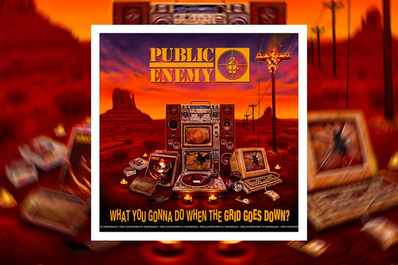 Public Enemy What You Gonna Do when the grid goes down Album Stream chuck d flava flav geoge clinton dj premier mike d ad rock run dmc nas rapsody. black thought yg khari wynn