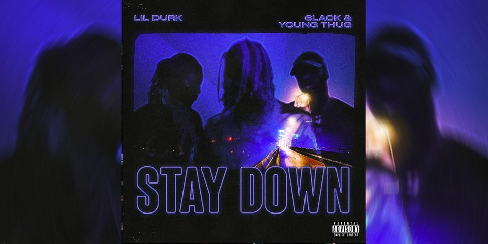 """Lil Durk Drops """"Stay Down"""" With Young Thug and 6LACK"""