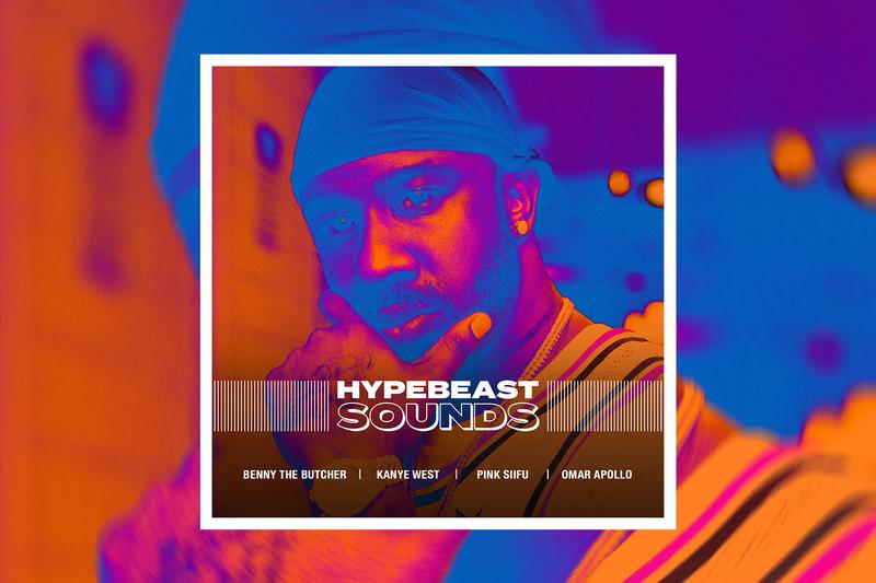 HYPEBEAST SOUNDS Playlist Spotify Music Best New Tracks Benny The Butcher Kanye West Pink Siifu Fly Anakin Rap HipHop Alt Indie Saint JHN Yeezy Season Omar Apollo Release Dates Upcoming Music