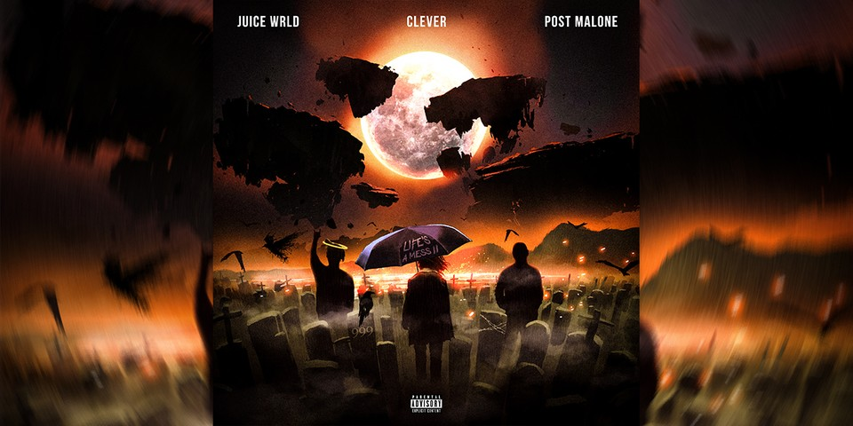 """Clever Drops """"Life's A Mess II"""" With Juice WRLD and Post Malone"""