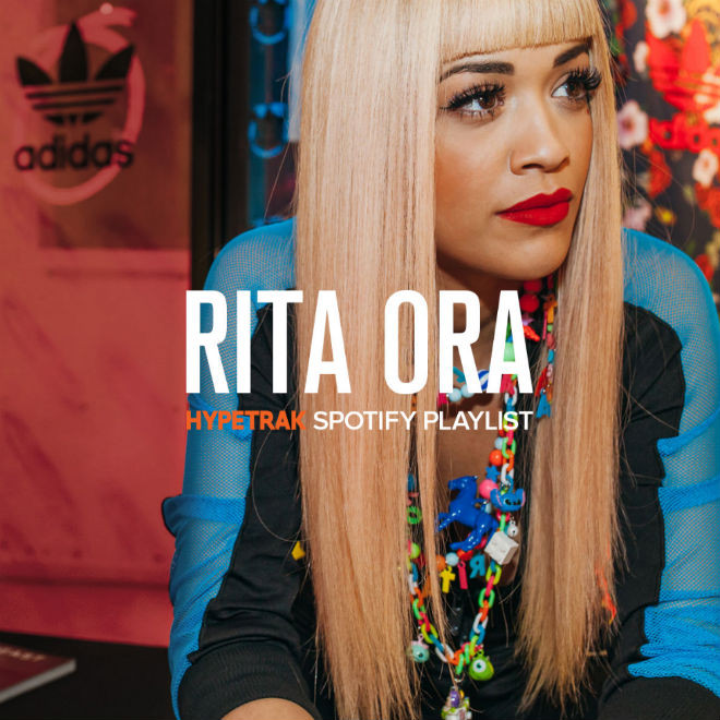 detailed look 13560 d6da6 Stream Rita Ora s Exclusive Spotify Playlist for HYPETRAK