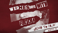 WEDNESDAYS WITH REDA -- The Road To DLX Part 4