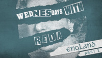 WEDNESDAYS WITH REDA -- In England Part 2