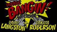 BANGIN -- David Langston & Dakota Roberson