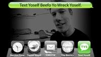 TEXT YOSELF BEEFO YO WRECK YOSELF -- With Scott Johnston