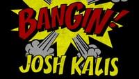 BANGIN -- Josh Kalis