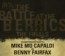 BATTLE AT THE BERRICS 1 -- Championship Battle - Mike Mo Capaldi vs. Benny Fairfax
