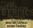 BATTLE AT THE BERRICS 1 -- Championship Battle - Mike Mo Capaldi vs. Benny Fairfax