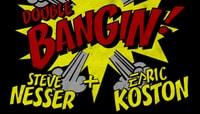 BANGIN -- Steve Nesser & Eric Koston