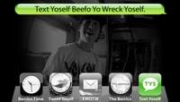 TEXT YOSELF BEEFO YO WRECK YOSELF -- With David Gravette