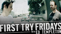 First Try Fridays -- With Ed Templeton