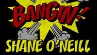 BANGIN -- Shane O'Neill