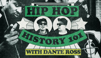 Hip Hop History 108 -- with Dante Ross