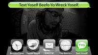 TEXT YOSELF BEEFO YO WRECK YOSELF -- With Justin Brock
