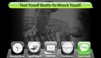 TEXT YOSELF BEEFO YO WRECK YOSELF -- With Dan Drehobl