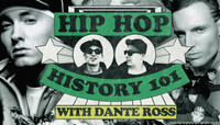 Hip Hop History 104 -- with Dante Ross