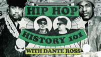 Hip Hop History 105 -- with Dante Ross