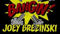 BANGIN -- Joey Brezinski