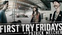 First Try Fridays -- With Patrick Melcher