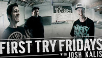 First Try Fridays -- With Josh Kalis