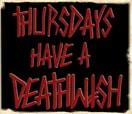 THURSDAYS HAVE A DEATHWISH